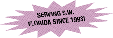 Serving S.W. Florida Since 1993!